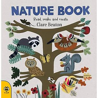 Nature Book - Read - Make and Create by Clare Beaton - Clare Beaton -