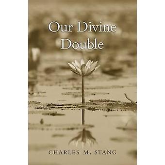 Vores guddommelige dobbelt af Charles M. Stang - 9780674287198 bog