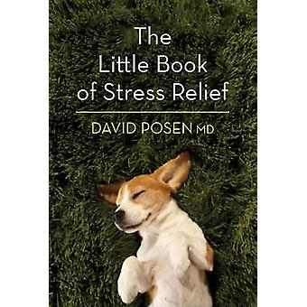 Little Book of Stress Relief by David Posen - 9781770859647 Book