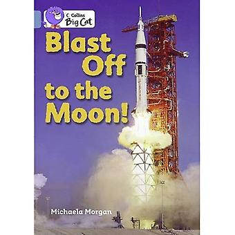 Blast Off to the Moon: bande 4/Blue Phase 8, Bk 14 (Collins Big Cat)