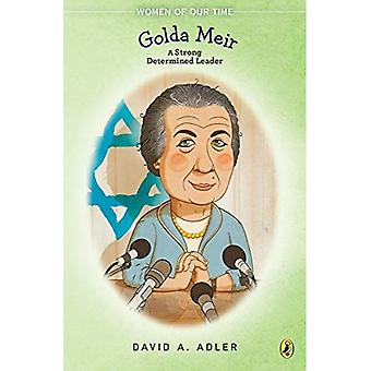 Golda Meir: A Strong Determined Leader (Women of Our Time)