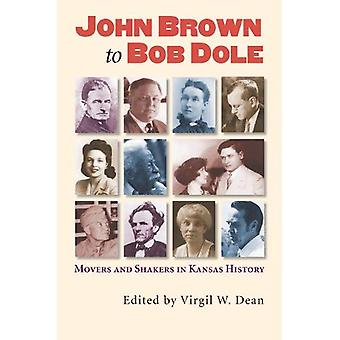 John Brown, Bob Dole: Movers and Shakers in Kansas History