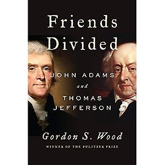 Friends Divided: John Adams � and Thomas Jefferson