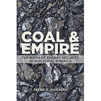 Coal and Empire: The Birth of Energy Security in Industrial America