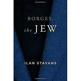 Borges, der Jude (SUNY Reihe in lateinamerikanischen und iberische Gedanke und Kultur)