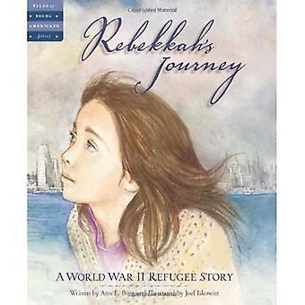 Rebekkah de reis: een tweede Wereldoorlog vluchteling verhaal (Tales van jonge Amerikanen)