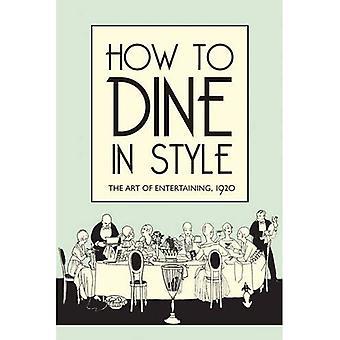 Hur man äta i stil: konsten att underhållande, 1920
