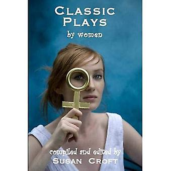 Classic Plays by Women from 1600 to 2000