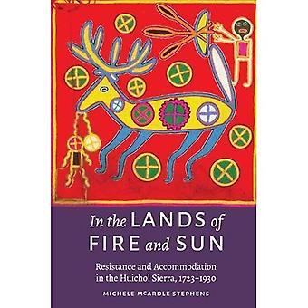 Im Land der Feuer und Sonne: Widerstand und Anpassung in der Huichol Sierra, 1723-1930
