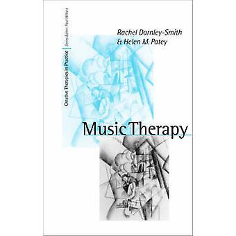 Music Therapy by Rachel DarnleySmithHelen M Patey
