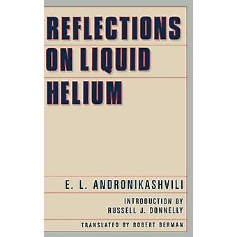 Reflections on Liquid Helium by Andronikashvili & E.L.