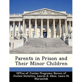 Forældre i fængsel og deres mindreårige børn af retfærdighed programmer Bureau of Ju kontor