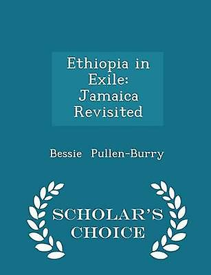 Ethiopia in Exile Jamaica Revisited  Scholars Choice Edition by PullenBurry & Bessie
