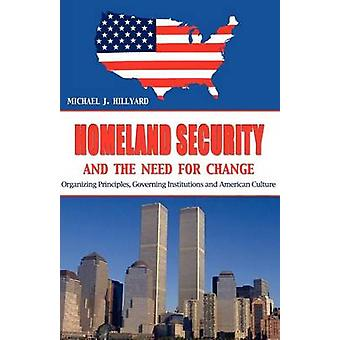 Homeland Security And the Need for Change by Hillyard & Michael J.