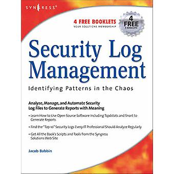 Security Log Management Identifying Patterns in the Chaos by Babbin & Jacob