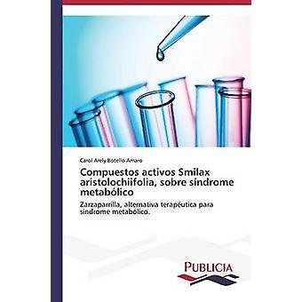 Compuestos activos Smilax aristolochiifolia sobre sndrome metablico av Botello Amaro Carol Arely