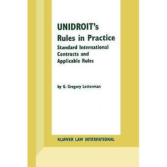 UNIDROITs säännöt käytännössä Standard kansainväliset sopimukset ja sovellettavat säännöt Letterman & G. Gregory