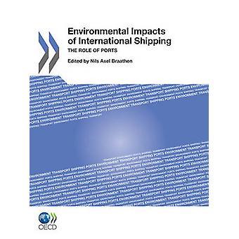 Miljöeffekterna av International Shipping rollen av hamnar OECD Publishing