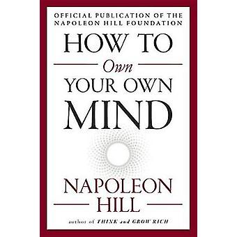 How to Own Your Own Mind by Napoleon Hill - 9780143111528 Book