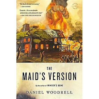The Maid's Version by Daniel Woodrell - 9780316205887 Book