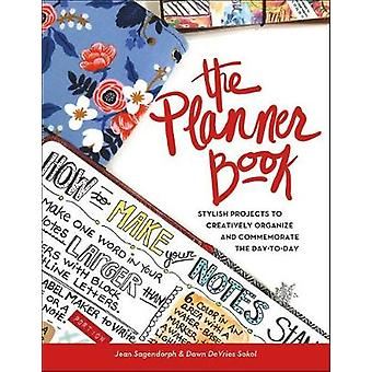 The Planner Book! - Stylish Projects to Creatively Organize and Commem