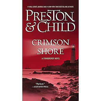 Crimson Shore by Douglas J Preston - Lincoln Child - 9781455525942 Bo