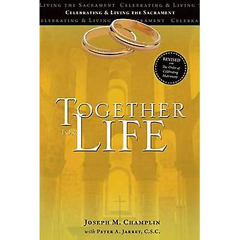 Together for Life - Revised with the Order of Celebrating Matrimony by