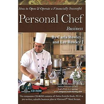 How to Open and Operate a Financially Successful Personal Chef Busine