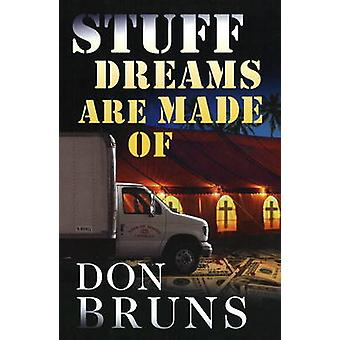 Stuff Dreams are Made of by Don Bruns - 9781933515168 Book