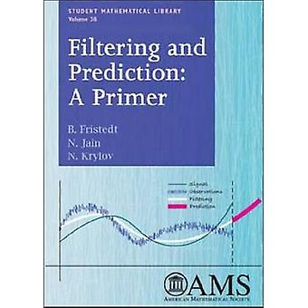 Filtering and Prediction - A Primer by Bert Fristedt - 9780821843338 B