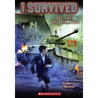 I Survived the Nazi Invasion - 1944 by Lauren Tarshis - 9780606353977