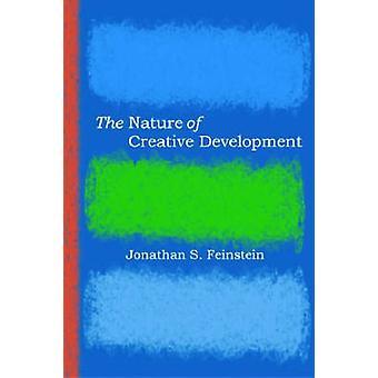 Den kreativa utvecklingens natur av Jonathan S. Feinstein - 9780804