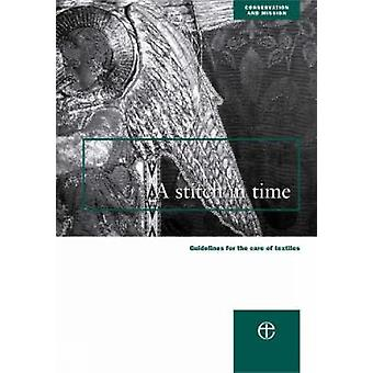 A Stitch in Time  Guidelines for the Care of Textiles by Council for the Conservation of Churches