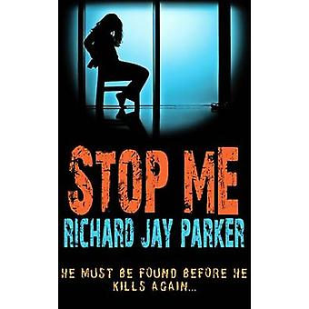 Stop Me by Parker & Richard Jay Author