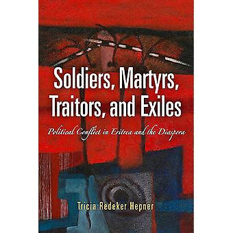 Soldiers Martyrs Traitors and Exiles by Tricia Redeker Hepner