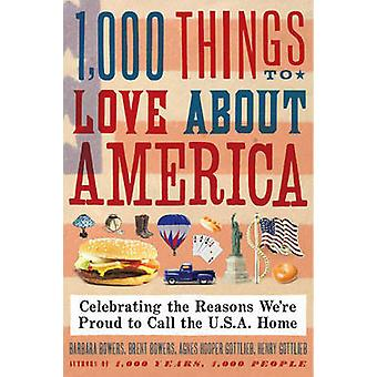 1000 Things to Love About America by Bowers & Brent