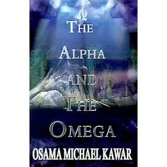 The Alpha and the Omega by Kawar & Osama Michael