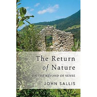 Return of Nature On the Beyond of Sense by Sallis & John
