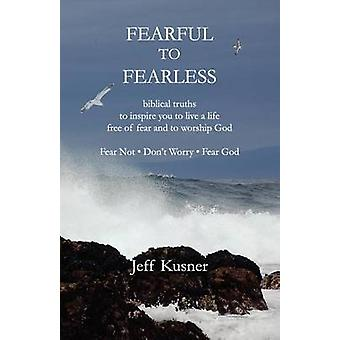 Fearful to Fearless by Kusner & Jeff
