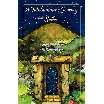A Midsummers Journey with the Sidhe by Spangler & David