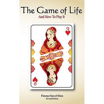 The Game of Life and How to Play It Revised Edition by Shinn & Florence Scovel