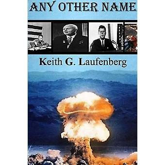 Any Other Name by Laufenberg & Keith G.