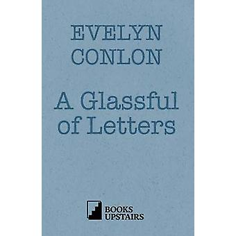 A Glassful of Letters by Conlon & Evelyn
