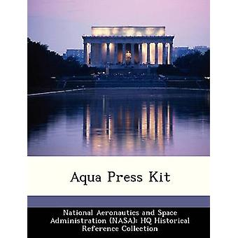 Aqua Press Kit by National Aeronautics and Space Administr