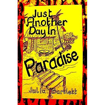 Just Another Day in Paradise by Bartlett & Julia