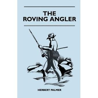 The Roving Angler by Palmer & Herbert