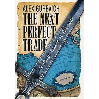 The Next Perfect Trade A Magic Sword of Necessity by Gurevich & Alex