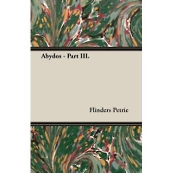 Abydos  Part III. by Petrie & Flinders