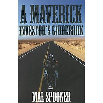 A Maverick Investors Guidebook by Spooner & Mal
