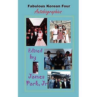 Fabulous Korean Four Autobiographies by Park & James